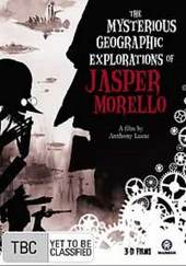 The Mysterious Geographic Explorations Of Jasper Morello on DVD
