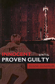 Innocent Until Proven Guilty by Duane Gundrum image
