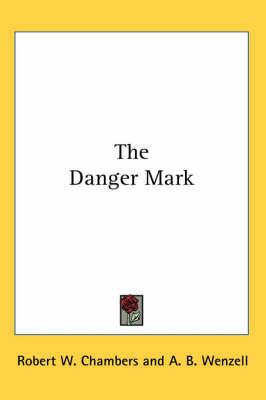 The Danger Mark by Robert W Chambers image