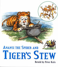 Anansi The Spider And Tiger's Stew by Peter Kalu image