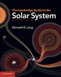 The Cambridge Guide to the Solar System by Kenneth R. Lang