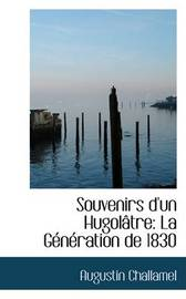 Souvenirs D'un HugolActre: La GAcnAcration De 1830 by Augustin Challamel image