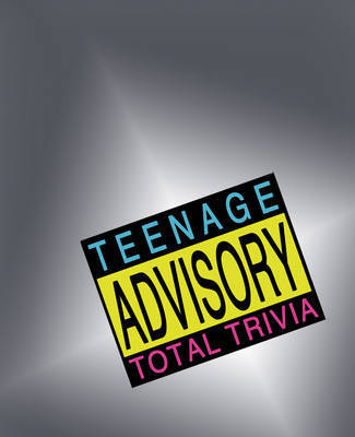 Teenage Advisory Total Trivia by A Corrie
