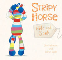 Stripy Horse, Hide and Seek by Jim Helmore