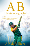 Ab De Villiers - the Autobiography by A B de Villiers