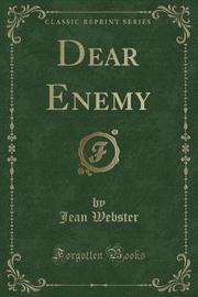 Dear Enemy (Classic Reprint) by Jean Webster