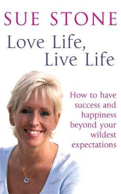 Love Life, Live Life by Sue Stone
