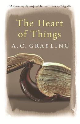 The Heart of Things by A.C. Grayling image