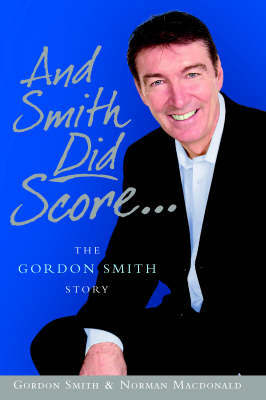 And Smith DID Score: The Gordon Smith Story by Gordon Smith image