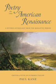Poetry of the American Renaissance by Paul Kane