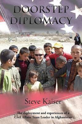 Doorstep Diplomacy: The Deployment and Experiences of a Civil Affairs Team Leader in Afghanistan by Steve Kaiser image