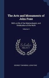 The Acts and Monuments of John Foxe by George Townsend
