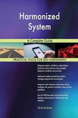 Harmonized System a Complete Guide by Gerardus Blokdyk