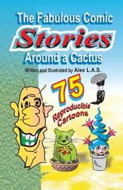 The Fabulous Comic Stories Around a Cactus by Alex L.A.S.