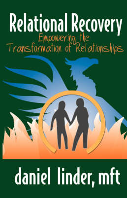 Relational Recovery, Empowering the Transforamtion of Relationships by Daniel Linder image