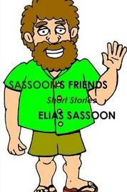 Sassoon's Friends by Elias Sassoon