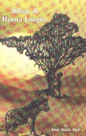 When a Hyena Laughs: A Somalian Novel by Abdi Sheik- Abdi image