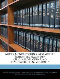 Moses Mendelssohn's Gesammelte Schriften, Nach Den Originaldrucken Und Handschriften, Volume 7 by Georg Benjamin Mendelssohn
