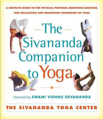 The Sivananda Companion to Yoga by Sivanda Yoga Center