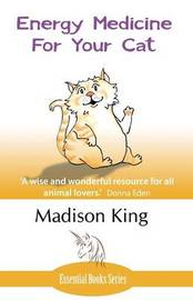 Energy Medicine for Your Cat by Madison King