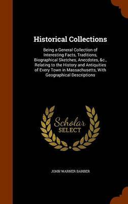 Historical Collections by John Warner Barber
