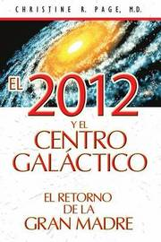 El 2012 y El Centro Galactico by Christine R Page image