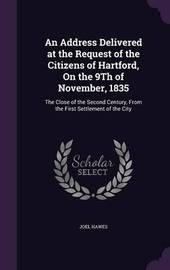 An Address Delivered at the Request of the Citizens of Hartford, on the 9th of November, 1835 by Joel Hawes image
