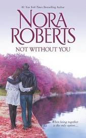 Not Without You by Nora Roberts
