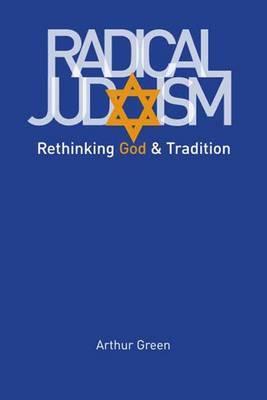 Radical Judaism by Arthur Green