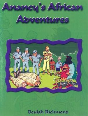 Anancy's African Adventures by Beulah Richmond