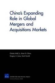 China's Expanding Role in Global Mergers and Acquisitions Markets by Charles Wolf