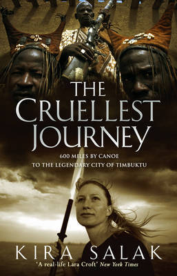 The Cruellest Journey by Kira Salak image