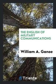 The English of Military Communications by William a Ganoe image