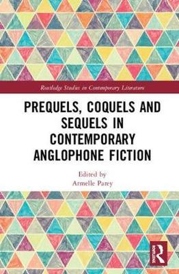 Prequels, Coquels and Sequels in Contemporary Anglophone Fiction image