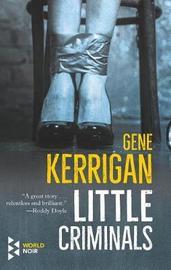 Little Criminals by Gene Kerrigan
