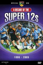 Rugby - A Decade Of The Super 12s: 1996-2005 on DVD