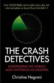 The Crash Detectives by Christine Negroni