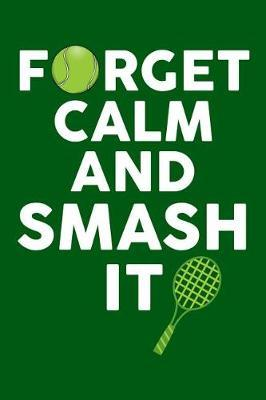 Forget Calm And Smash It by Tsexpressive Publishing
