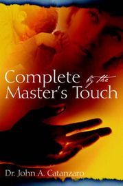 Complete by the Master's Touch by John , A. Cantanzaro image