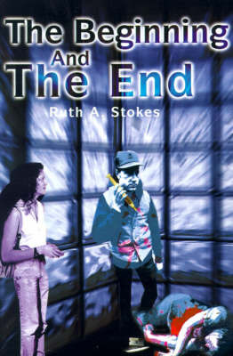 The Beginning and the End by Ruth A. Stokes image