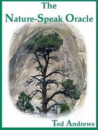 The Nature-speak Oracle by Ted Andrews