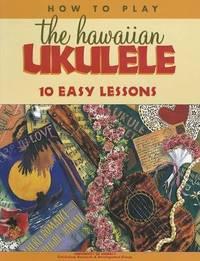 How to Play the Hawaiian Ukulele by Diane Witt
