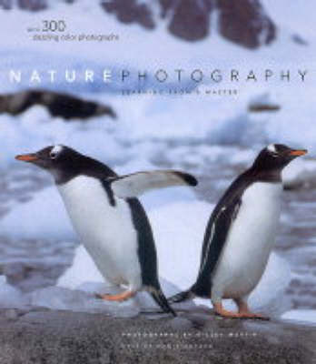 Nature Photography: Learning from a Master by Gilles Martin