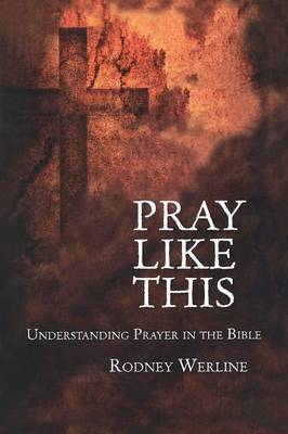 Pray Like This by Rodney Alan Werline