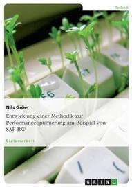 Entwicklung Einer Methodik Zur Performanceoptimierung Am Beispiel Von SAP Bw by Nils Groer