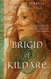 Brigid Of Kildare by Heather Terrell