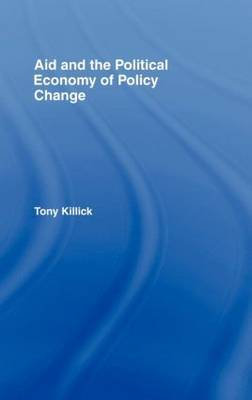 Aid and the Political Economy of Policy Change by Tony Killick image