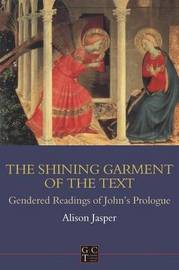 The Shining Garment of the Text by Alison E. Jasper