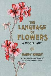 The Language of Flowers Gift Book by Mandy Kirkby