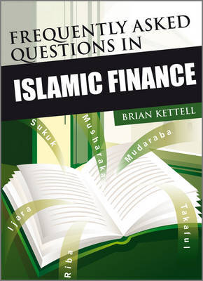 Frequently Asked Questions in Islamic Finance by Brian B. Kettell image